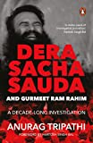 Dera Sacha Sauda and Gurmeet Ram Rahim: A Decade-long Investigation