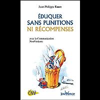 Eduquer sans punitions ni récompenses (Les Pratiques Jouvence t. 110)