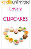 Lovely  CUPCAKES: Leckere Cupcakes zu (fast) jedem Anlass