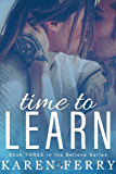 Time To Learn (Believe Book 3)