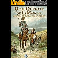 Dom Quixote de La Mancha: Obra Completa com Partes I e II
