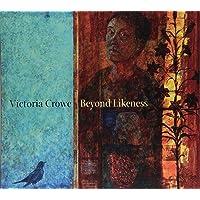 Victoria Crowe: Beyond Likeness