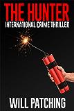 The Hunter: International Crime Thriller (Hunter/O'Sullivan Adventures Book 2)