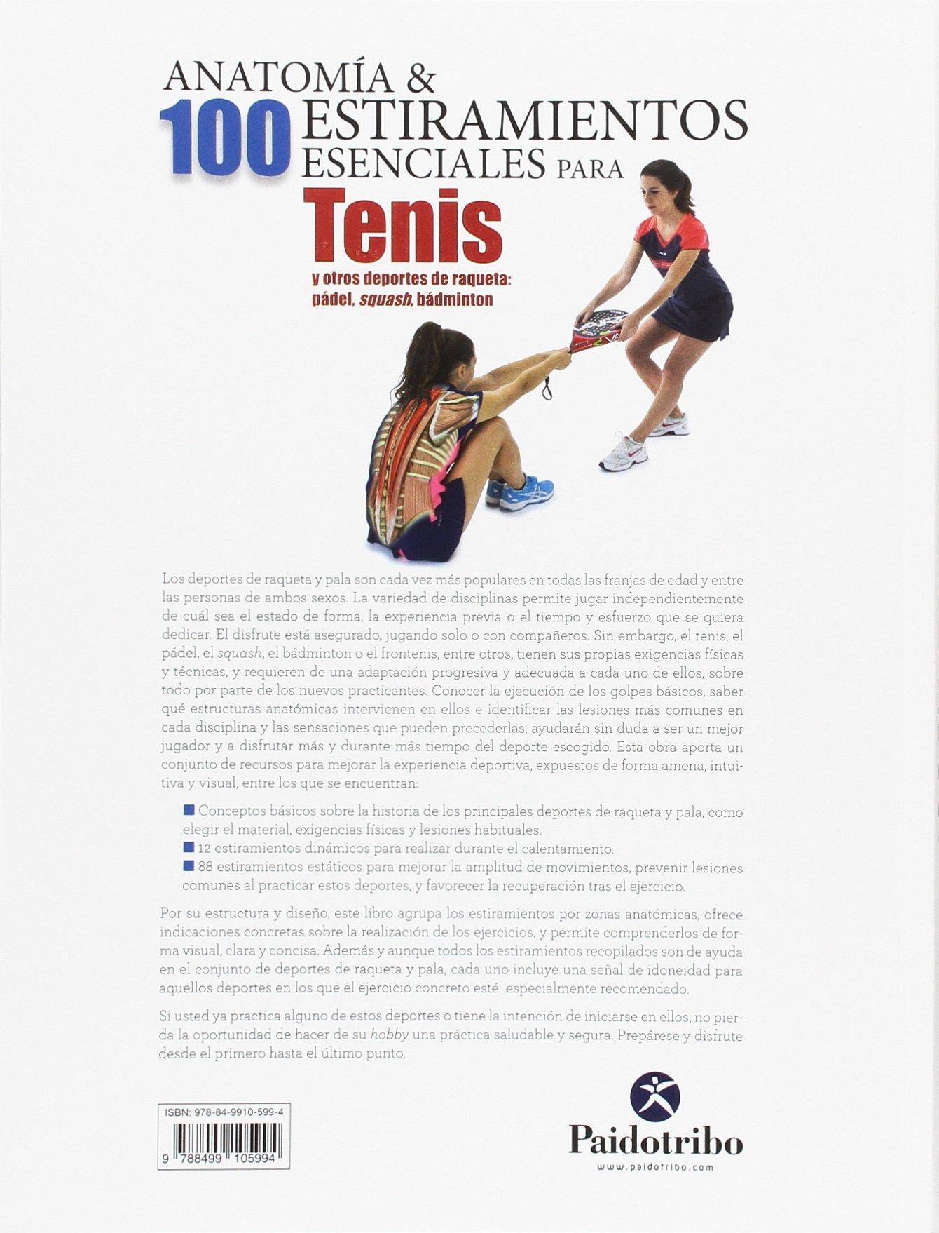 ANATOMÍA & 100 ESTIRAMIENTOS ESENCIALES PARA EL TENIS: Guillermo Seijas Albir: 9788499105994: Amazon.com: Books
