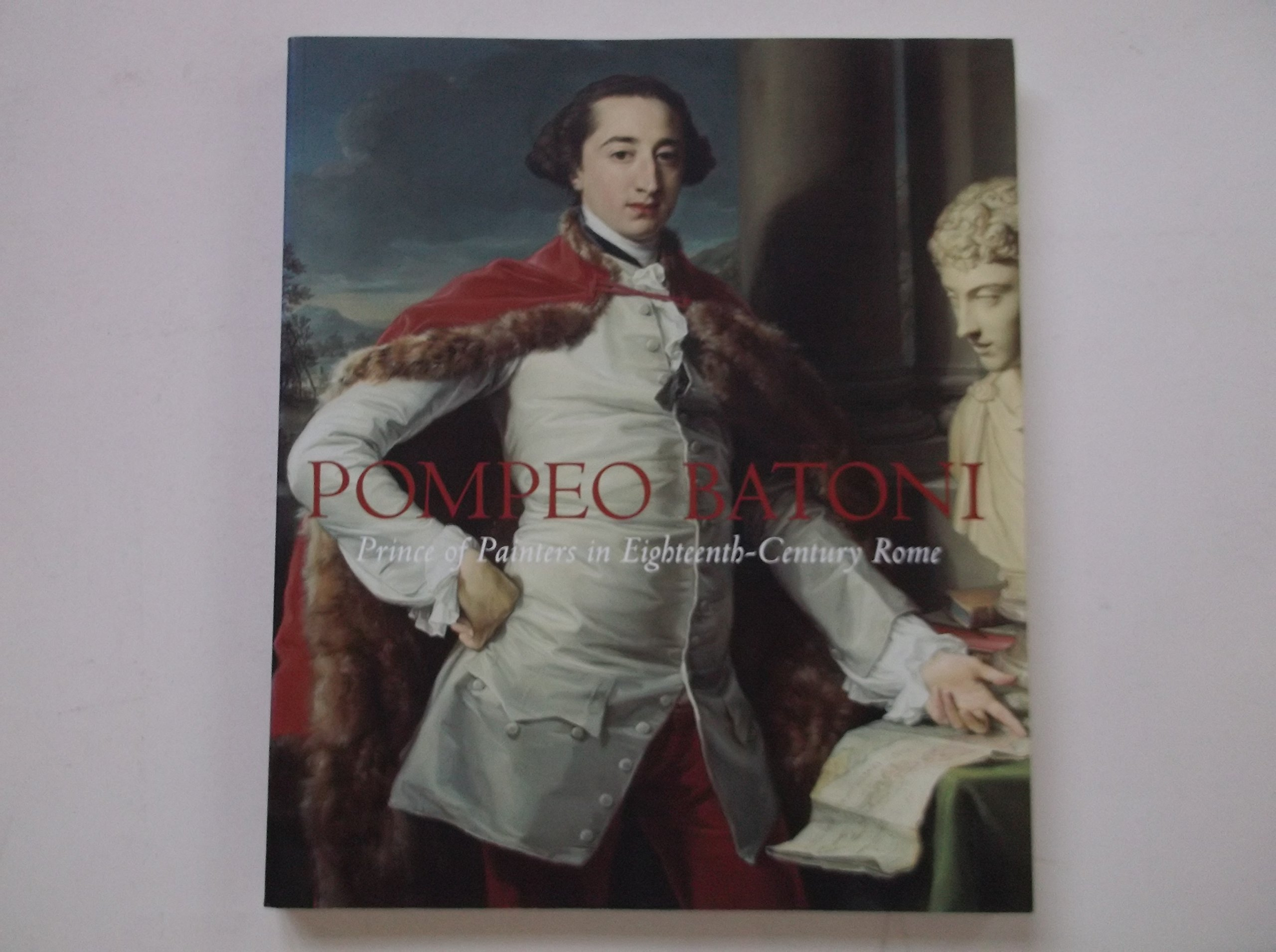 Read Online Pompeo Batoni - Prince of Painters in Eighteenth- Century Rome pdf