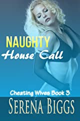 Naughty House Call (Cheating Wives Book 3) Kindle Edition