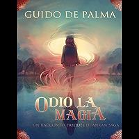 Odio La Magia (Italian Edition)