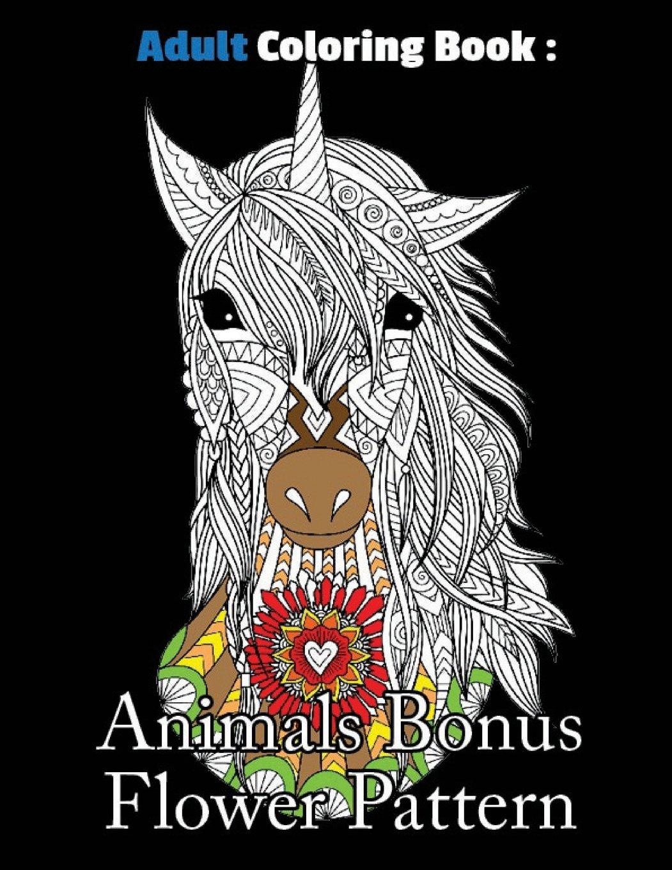 Adult  Coloring  Book  :  Animals  Bonus  Flower  Pattern: Animals Coloring Book For Adults, Stress Coloring Book For Adults
