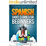 Spanish Short Stories for Beginners Volume 2: 20 Captivating Short Stories to Learn Spanish & Grow Your Vocabulary the Fun Wa
