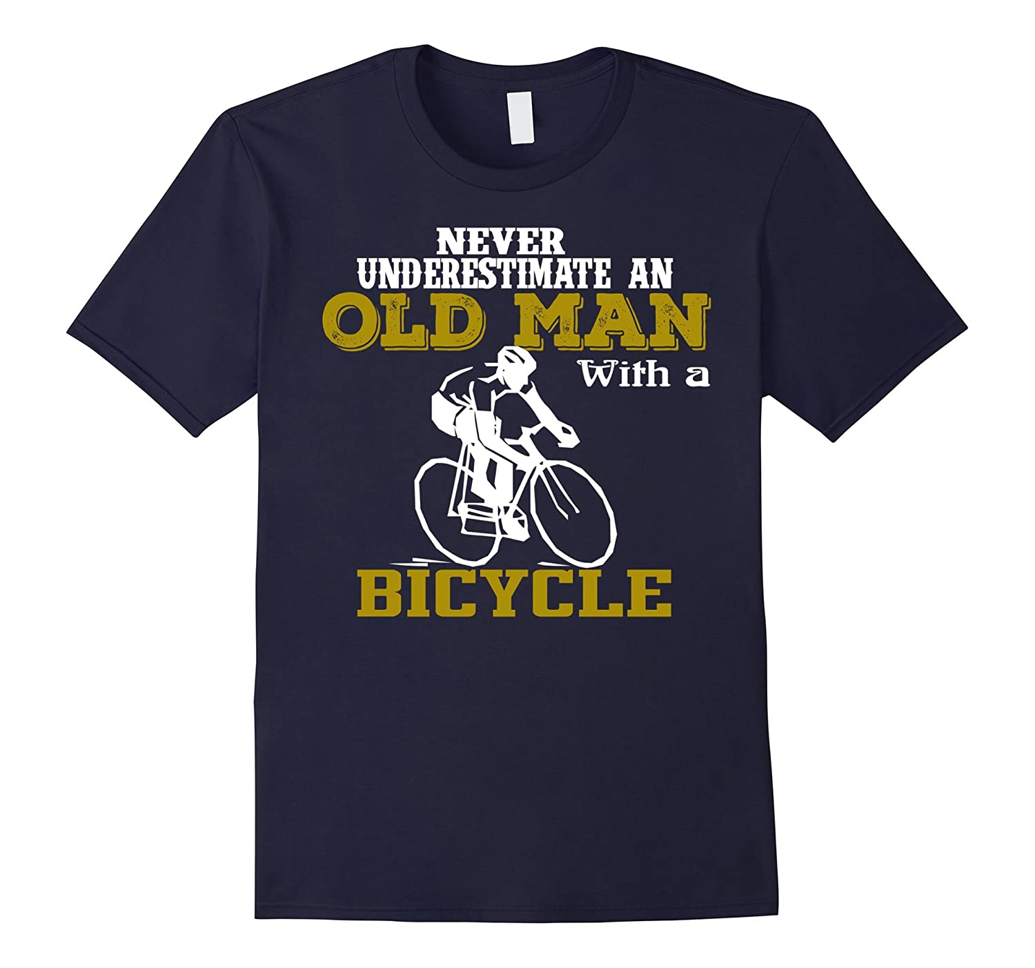 Bicycle Old Man Cycling T Shirt Gift Never Underestimate-Art