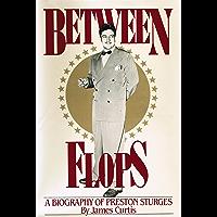 Between Flops: A Biography of Preston Sturges