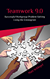 Teamwork 9.0: Successful Workgroup Problem Solving Using the Enneagram (Kindle)