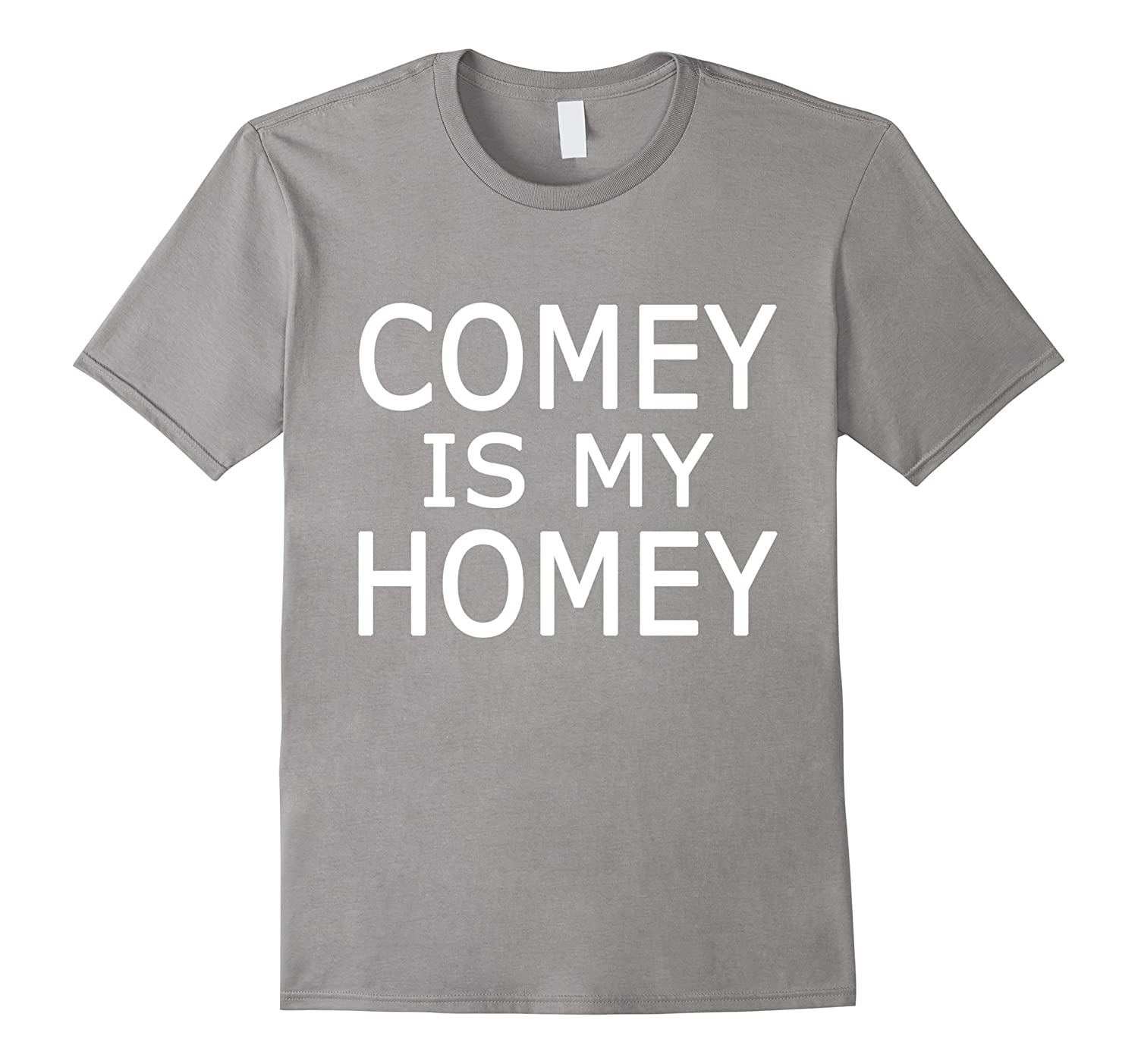 Comey Is My Homey - James Comey T-Shirt-CD