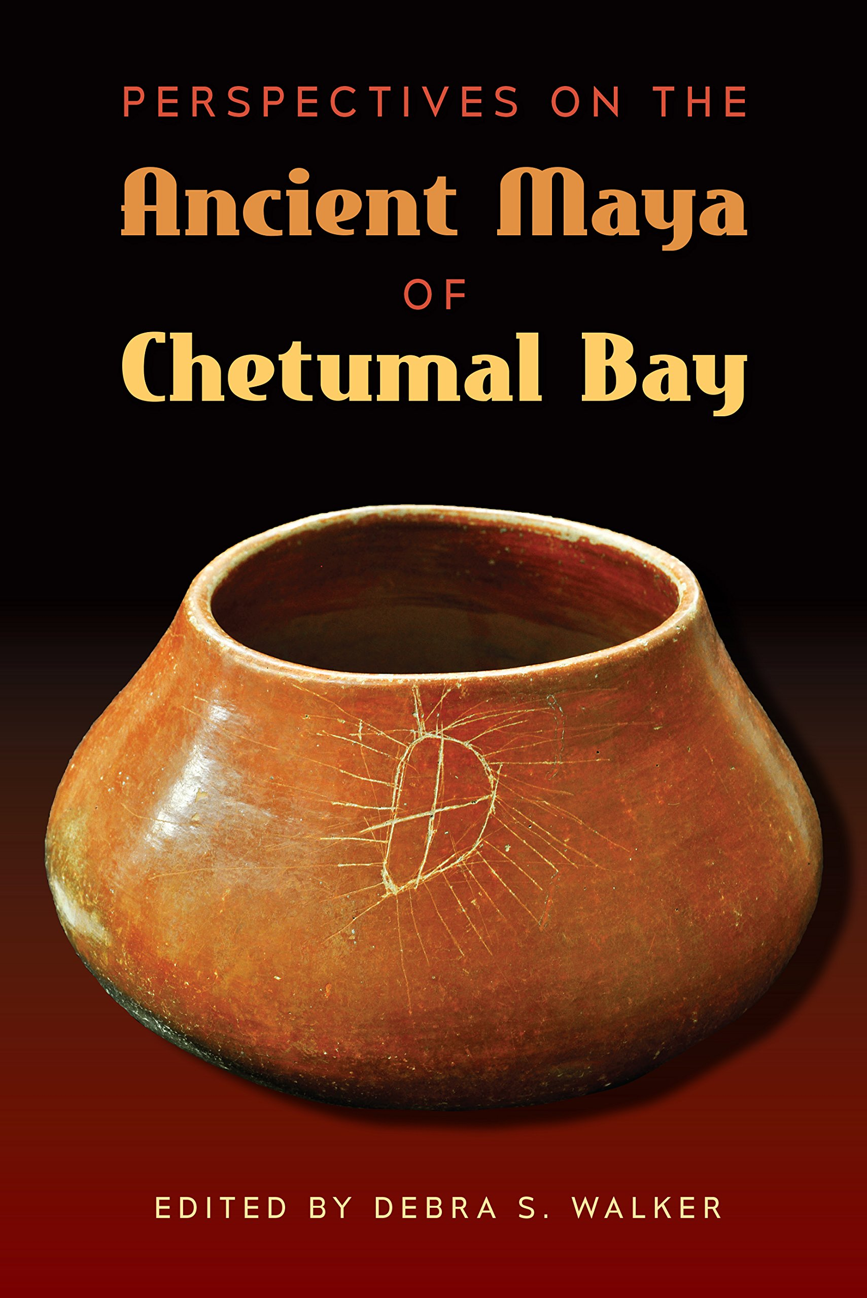 Perspectives on the Ancient Maya of Chetumal Bay (Maya Studies)