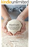Handmade: How Eight Everyday People Became Artisan Food Entrepreneurs And Their Recipes For Success