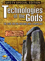 UFOTV Presents: Technologies of The Gods, The Case for Pre-Historic High Technology