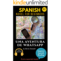 Spanish novel for beginners (A1): Una aventura de WhatsApp. Downloadable Audio. Vol 1 (Spanish edition): Learn Spanish… book cover