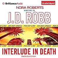 Interlude in Death: In Death, Book 12.5