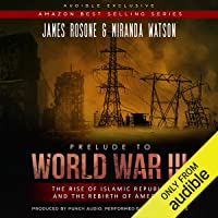 Prelude to World War III: The Rise of the Islamic Republic and the Rebirth of America