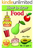 How to Draw Food (how to draw comics and cartoon characters Book 13)