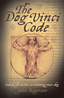 How to be your dogs superhero transform your dastardly dog using the dog vinci code unlock the secrets to training your dog fandeluxe Image collections