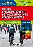 Concours Gardien-brigadier de police municipale - Garde champêtre - 2020: Tout-en-un - Concours 2020