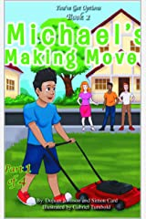 Michael's Making Moves: (Part 1 of 4) (You've Got Options Book 2) Kindle Edition