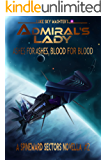 Admiral's Lady: Ashes for Ashes, Blood for Blood (Spineward Sectors series Book 6)