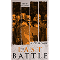 Agent of Rome: The Last Battle (English Edition)