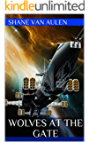Wolves at the Gate (Star Wolf Squadron Book 3)