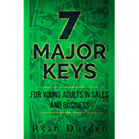 7 Major Keys: For Young Adults in Sales and Business (English Edition)