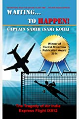 Waiting...to happen!: The Tragedy of Air India Express Flight IX812 Kindle Edition