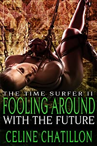 Fooling Around in the Future (The Time Surfer Book 2)
