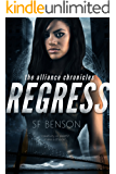 Regress (The Alliance Chronicles Book 1)