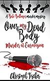 Over My Dead Body: Murder at Eurovision (Bebe Bollinger Murder Mysteries Book 2)