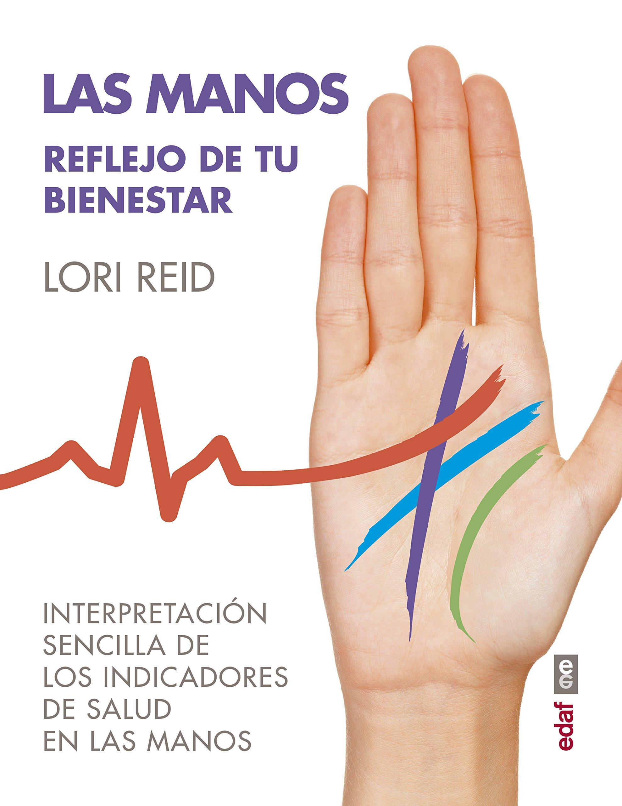 Las manos. Reflejo de tu bienestar (Spanish Edition)