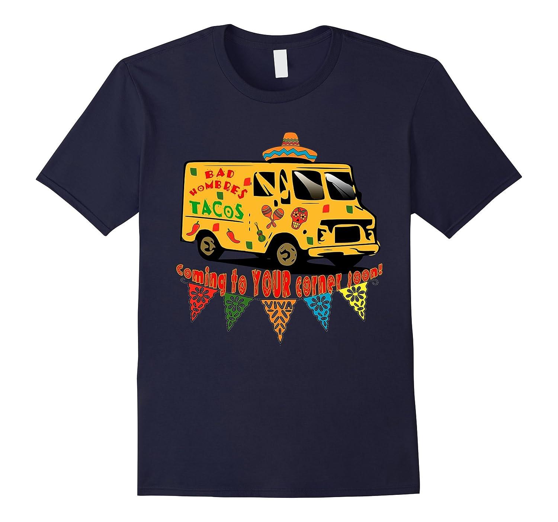 BAD HOMBRES Taco Truck Tshirt-CD