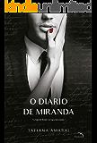 O diário de Miranda  - Livro 2: Eu fugia do mundo. Ele fugia dele mesmo.