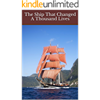 The Ship That Changed A Thousand Lives: Over a century of history and stories