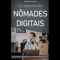 NÔMADES DIGITAIS: Como Se Tornar Um Empreendedor Digital e Ganhar Dinheiro na Internet a Partir de Qualquer Lugar do…
