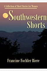 Southwestern Shorts: A Collection of Short Stories for Women