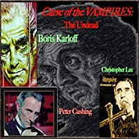 Curse of the Vampires: The Undead Boris Karloff, Peter Cushing & Christopher Lee