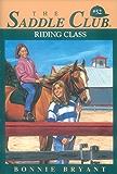 Riding Class (Saddle Club series Book 52)