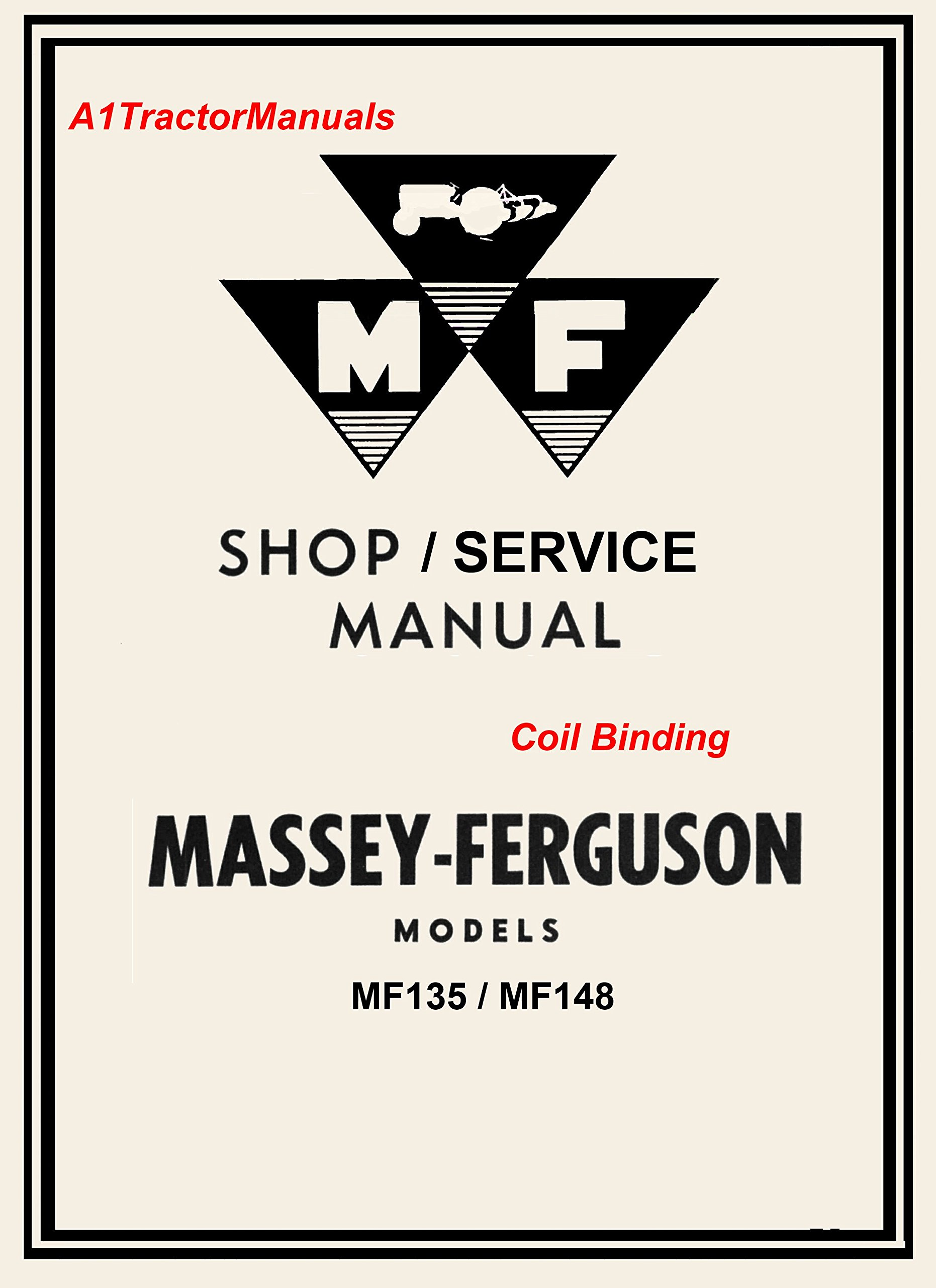 Massey Ferguson Mf135 Mf148 Shop/service Manual: Massey Ferguson ...