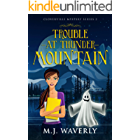 Trouble at Thunder Mountain (Cloverville Mystery Series Book 2)