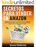 Secretos para vender en Amazon : Paso a paso el sistema para vender en Amazon FBA: La Guía definitiva para Vender a través de Arbitraje Online (Spanish Edition)
