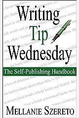 Writing Tip Wednesday: The Self-Publishing Handbook Kindle Edition