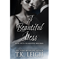 A Beautiful Mess: Beautiful Mess Trilogy Book 1