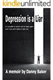Depression is a Liar (Kindle Edition)