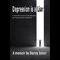 Depression is a Liar (Kindle Edition) (English Edition)